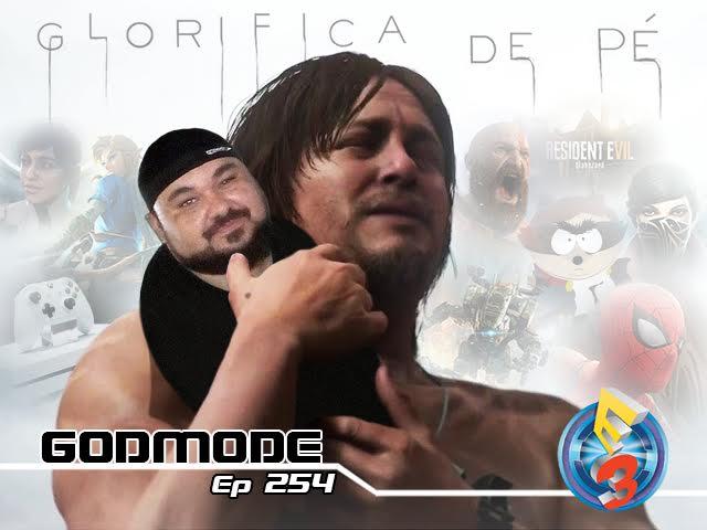 GODMODE 254 - E3 2016