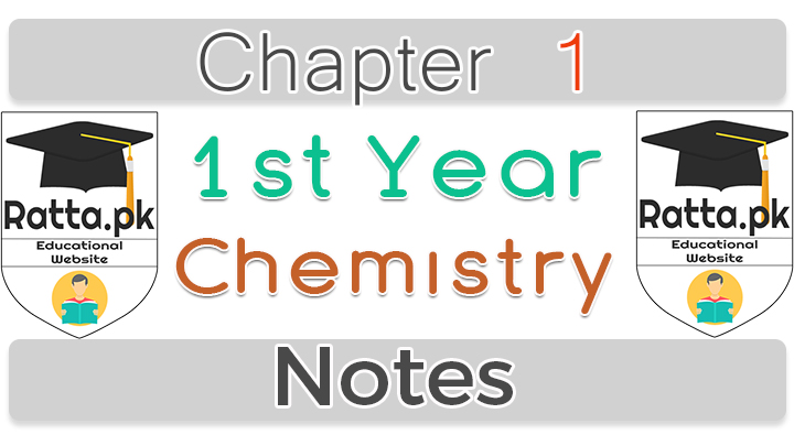 1st Year Chemistry Notes Chapter 1 - 11th Class Chemistry Notes