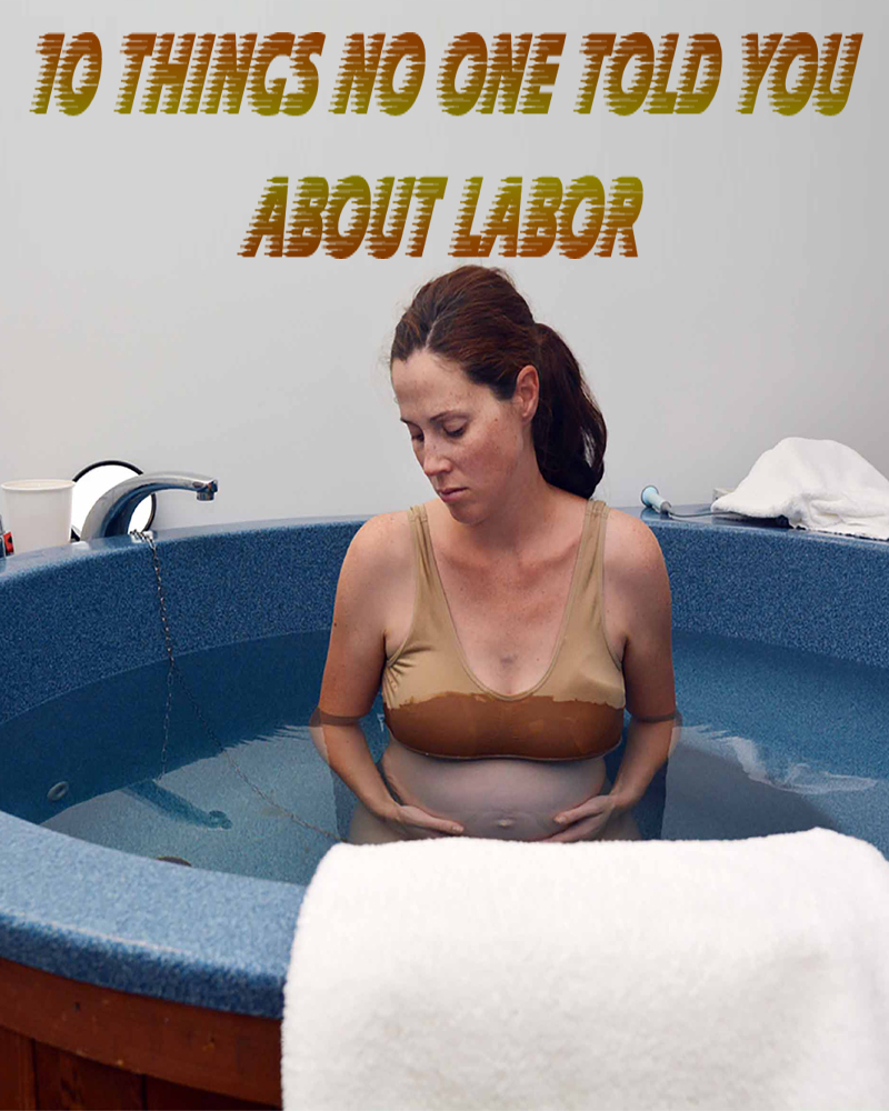 10 Things No One Told You About Labor