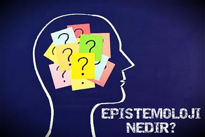 Epistemoloji nedir