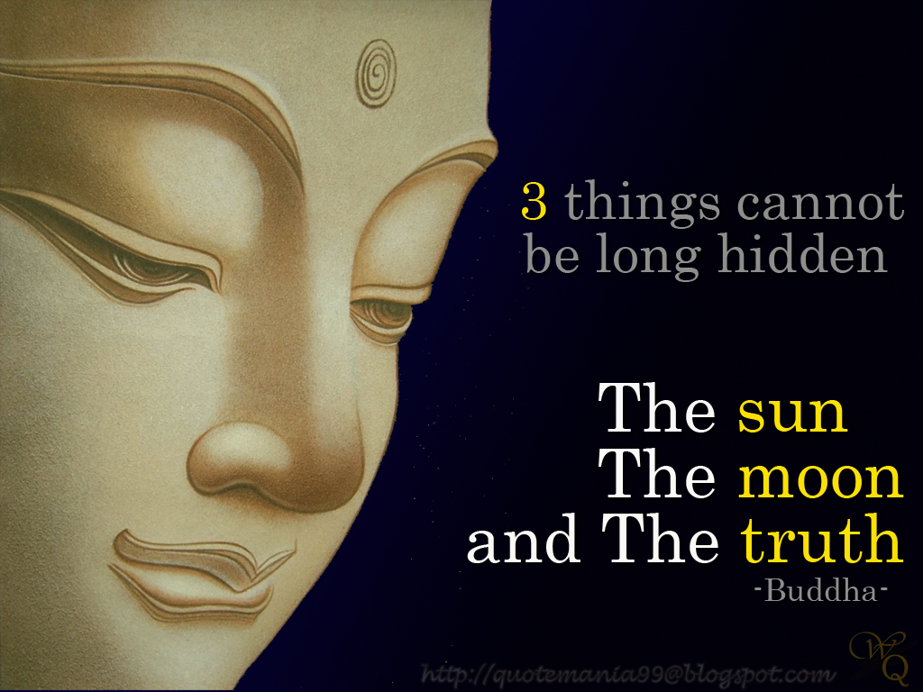 World Of Quotes Three Things Cannot Be Long Hidden The Sun The