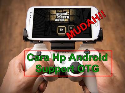 2 Cara Mudah membuat Hp android support OTG USB,main game pake STIK PS