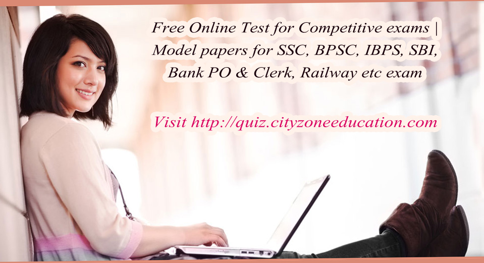 Free Online Test for Competitive exams | Model papers for SSC, BPSC, IBPS, SBI, Bank PO  Clerk, Railway etc exam