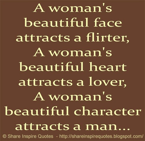 Quotes On Beautiful Face And Heart: A Woman's Beautiful Face Attracts A Flirter, A Woman's