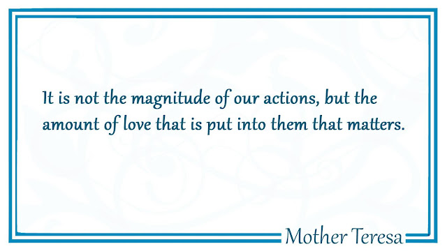 It is not the magnitude of our actions Mother Teresa quotes