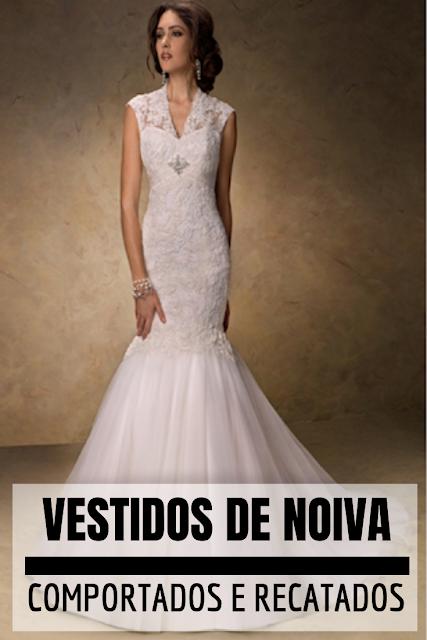 Vestidos para noivas comportadas e recatadas