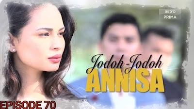 Tonton Drama Jodoh-Jodoh Annisa Episod 70