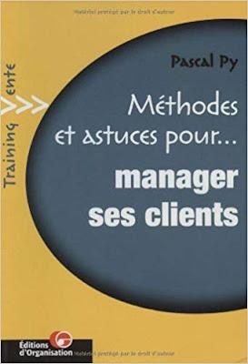 Télécharger Méthodes et astuces pour manager ses clients PDF Gratuitement