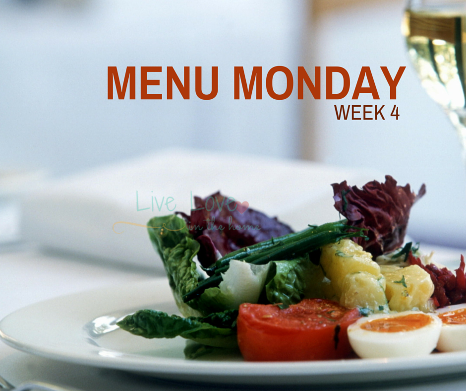 Menu Monday - Week 4 | Live Love in the Home