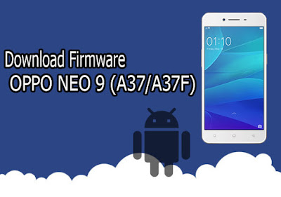 Download Firmware Oppo Neo 9 (A37/A37F)