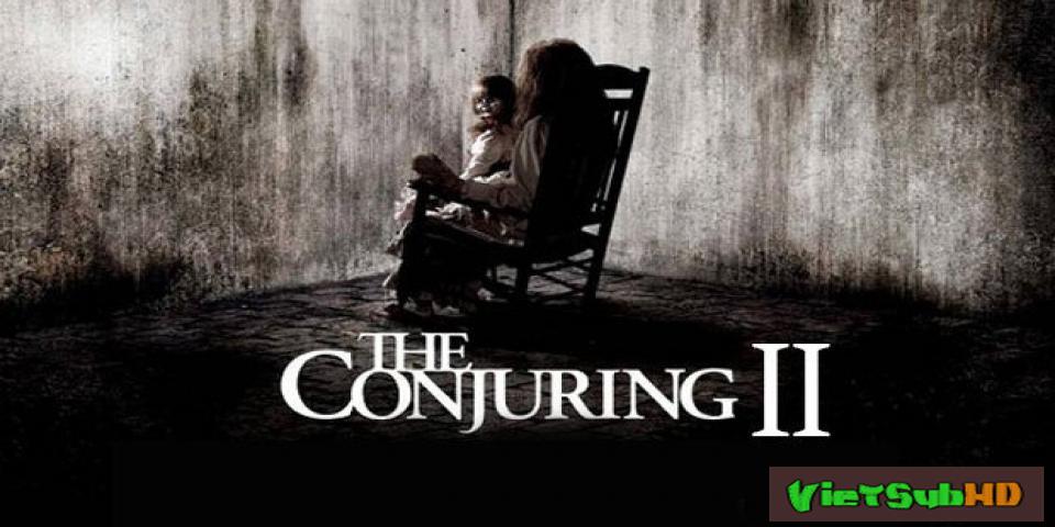 Phim Ám Ảnh Kinh Hoàng 2 VietSub TS | The Conjuring 2: The Enfield Poltergeist 2016