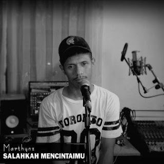 Marthynz - Salahkah Mencintaimu, Stafaband - Download Lagu Terbaru, Gudang Lagu Mp3 Gratis 2018