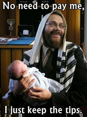 Funny jewish rabbi circumcision joke picture - No need to pay me. I keep the tips.