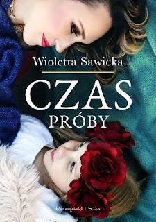 """""""Czas próby"""" Wioletta Sawicka"""
