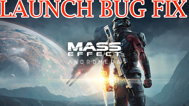 Mass Effect Andromeda Wont Launch Bug Fix