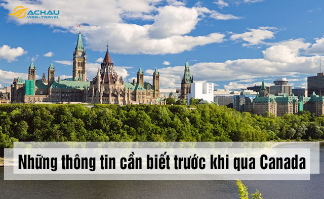 Những thông tin bạn nên tìm hiểu trước khi qua Canada