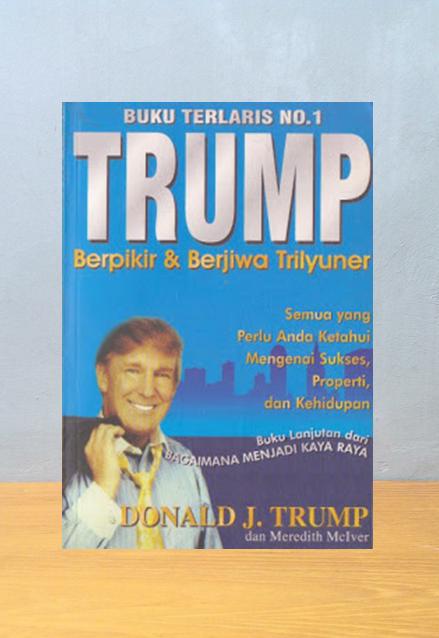 TRUMP: BERPIKIR & BERJIA TRILYUNER