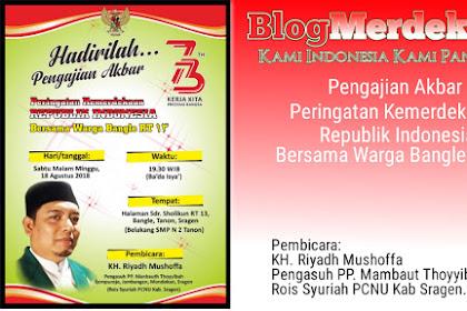 Pengajian Akbar peringatan kemerdekaan Indonesia bersama warga Bangle Rt.13