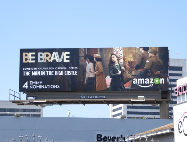 Man in High Castle Be Brave 2016 Emmy nomination billboard