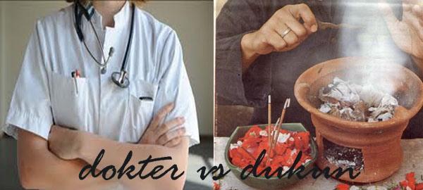 Dukun VS Dokter, Mana yang Lebih Hebat?