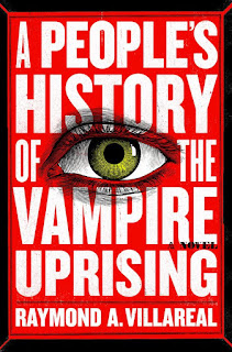 Review of A People's History of the Vampire Uprising by Raymond A. Villareal