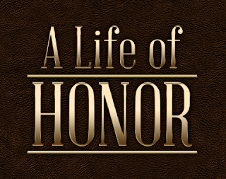 Honor in all things