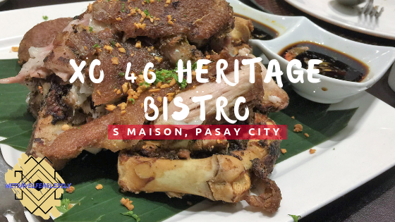 XO 46 Heritage Bistro in S Maison, Pasay City