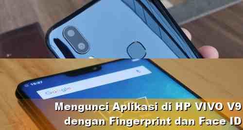Tips Kunci aplikasi Vivo V9 dengan Face ID dan Fingerprint