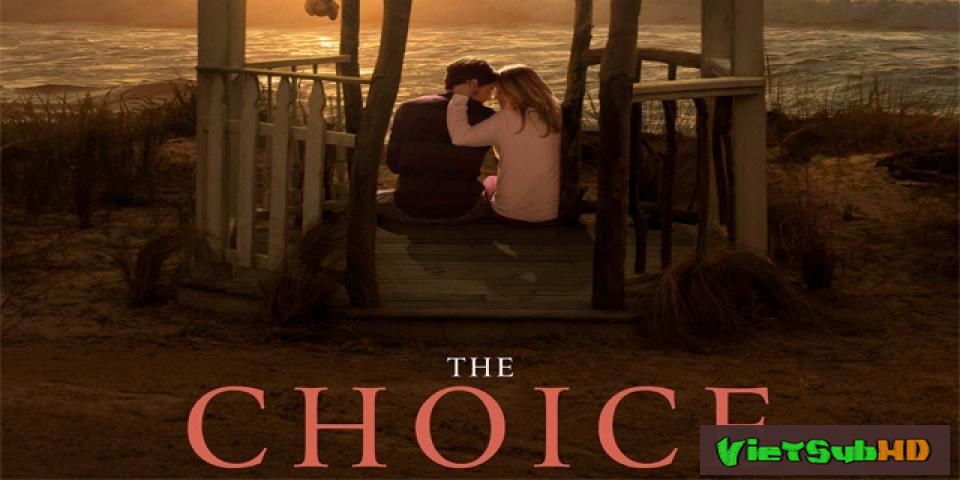 Phim Quyết Định Quan Trọng VietSub HD | The Choice 2016