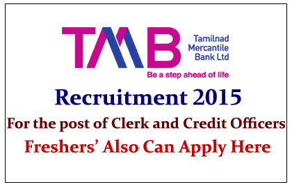 Tamilnad Mercantile Bank Recruitment 2015 for Clerk and Credit Officers