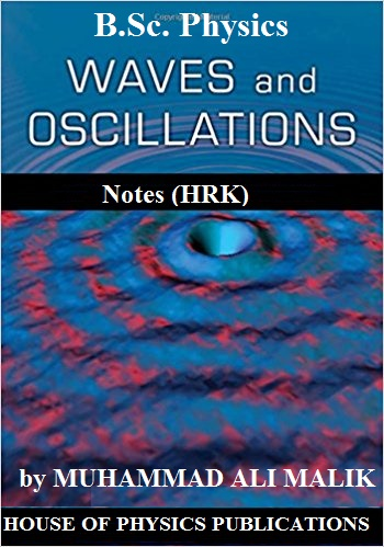 B Sc  Physics, WAVES AND OSCILLATIONS, COMPLETE BOOK Notes of