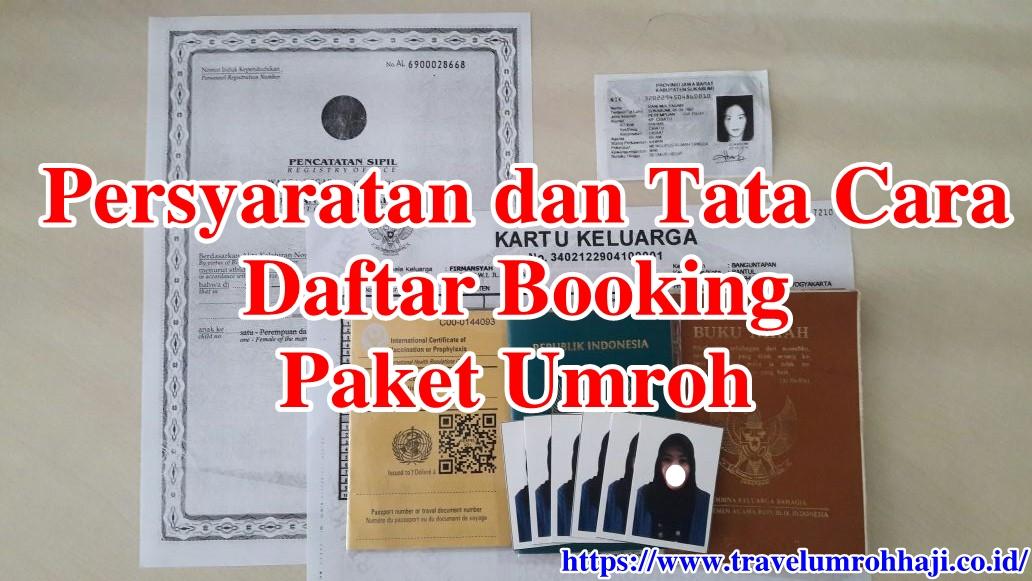 Persyaratan dan Tata Cara Daftar Booking Paket Umroh, Terjamin dan Terpercaya