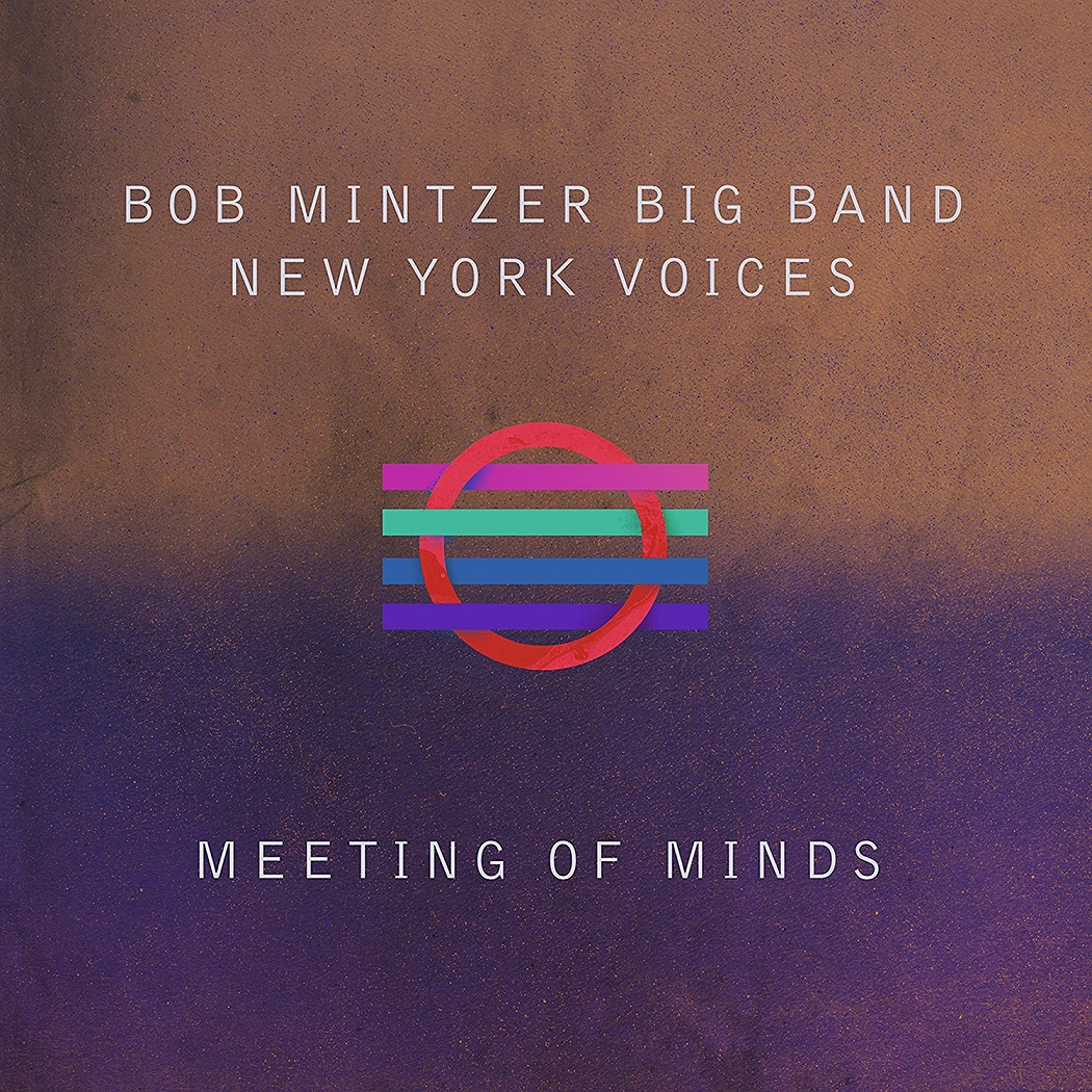aa20f04cea Bob Mintzer Big Band with New York Voices - Meeting of Minds (MCG Jazz June  22, 2018)