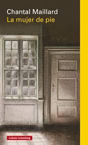 """""""La mujer de pie"""" - Chantal Maillard"""