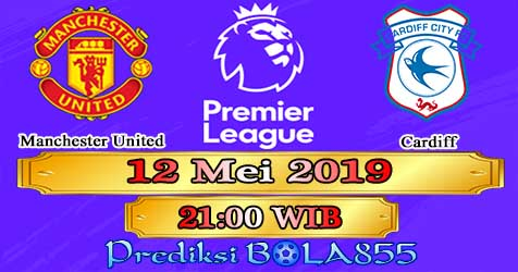 Prediksi Bola855 Manchester United vs Cardiff 12 Mei 2019