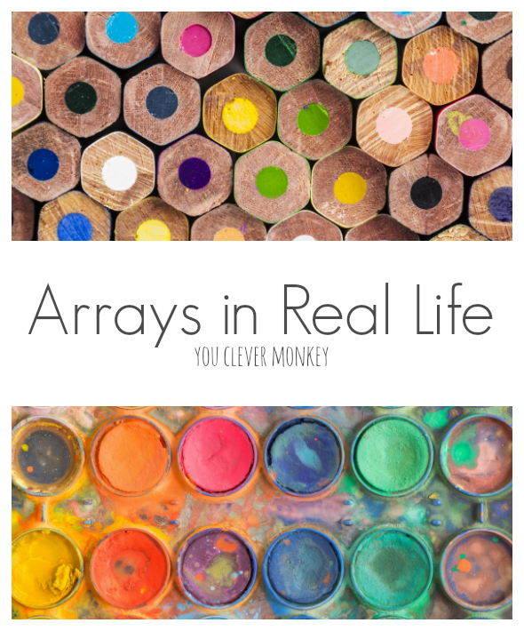 How to teach arrays using real life arrays as examples | you clever monkey