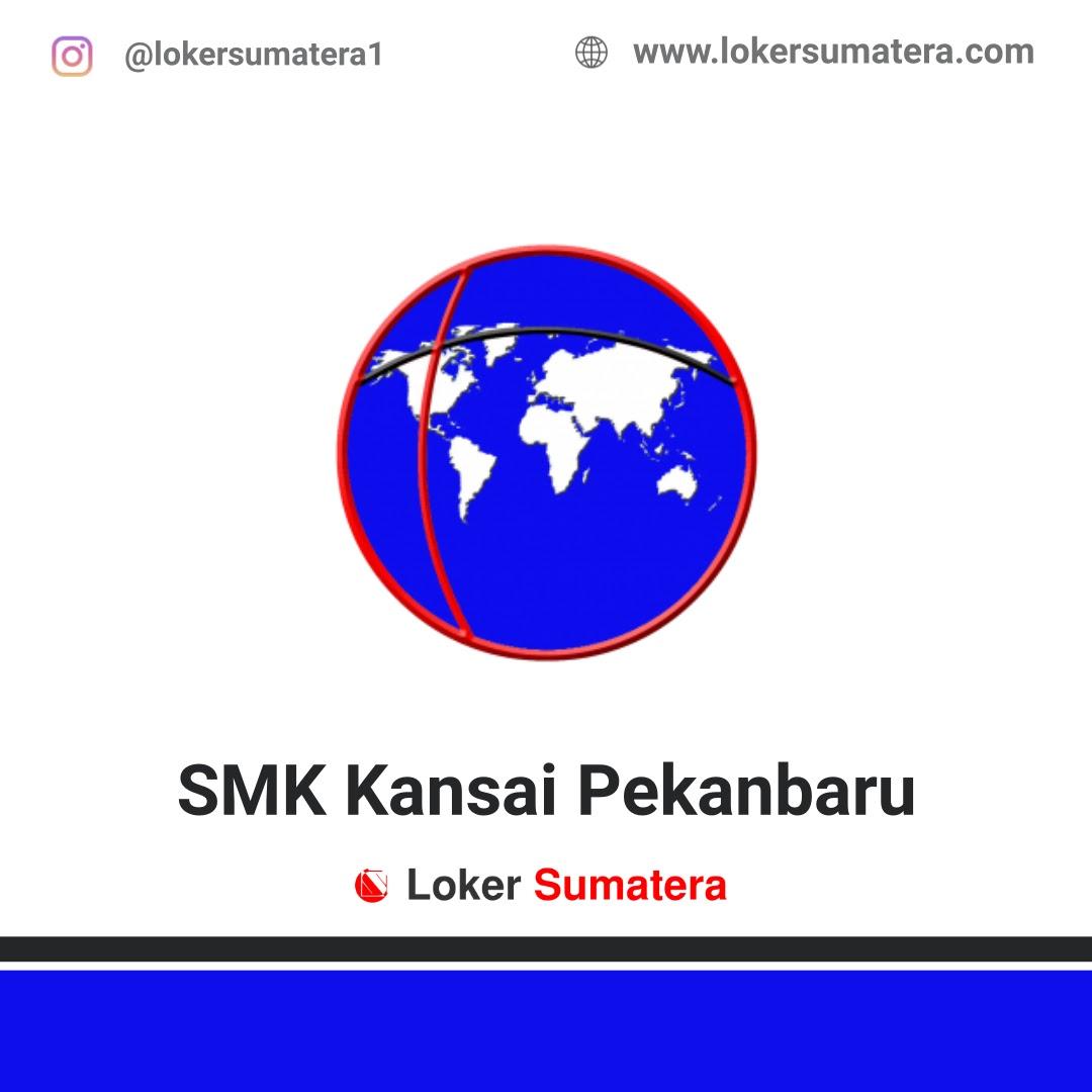 Lowongan Kerja SMK Kansai Pekanbaru Februari 2020