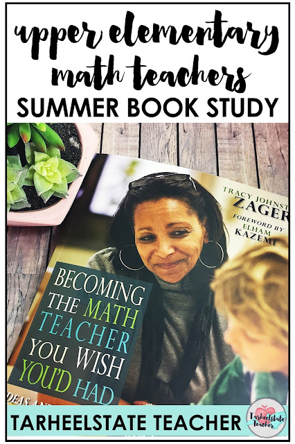 Upper Elementary Math Teachers, find out how to participate in our summer book study of Becoming the Math Teacher You Wish You'd Had by Tracy Zager. You won't want to miss this opportunity for professional development, collaboration, idea sharing, learning new strategies, and envisioning a new school year where you're becoming the best math teacher you can be!