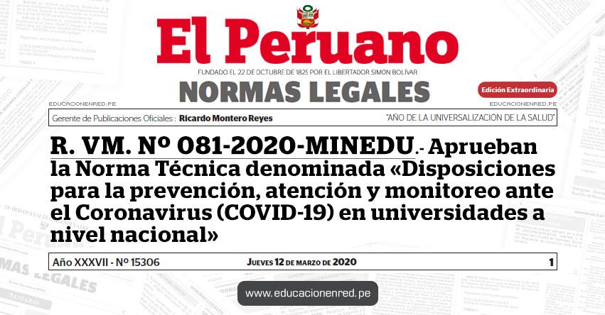 R. VM. Nº 081-2020-MINEDU.- Aprueban la Norma Técnica denominada «Disposiciones para la prevención, atención y monitoreo ante el Coronavirus (COVID-19) en universidades a nivel nacional»