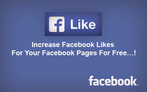 Increase Facebook Likes For Your Facebook Pages For Free…! | Learn