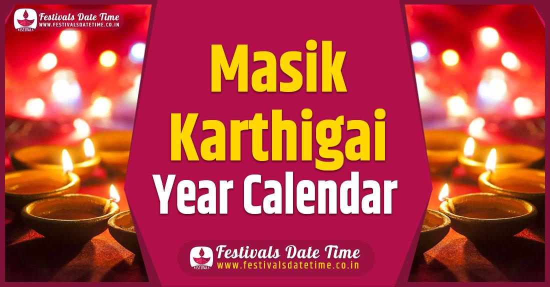 Masik Karthigai Year Calendar, Masik Karthigai Schedule
