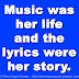 Music was her life and the lyrics were her story.