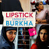 Lipstick Under My Burkha is Bold But Not Feminist - a must watch