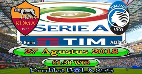Prediksi Bola855 AS Roma vs Atalanta 28 Agustus 2018