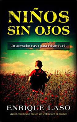 LIBRO - Niños Sin Ojos (Ethan Bush #4) Enrique Laso (15 Julio 2016) NOVELA NEGRA Edición papel & digital ebook kindle Comprar en Amazon España