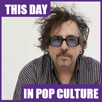 Tim Burton was born on August 25, 1958