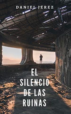 El silencio de las ruinas