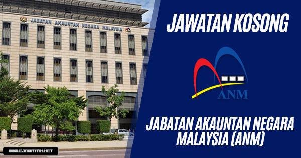 jawatan kosong di Jabatan Akauntan Negara Malaysia (ANM) 2019