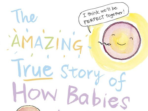 The Amazing True Story of How Babies are Made: Book Review