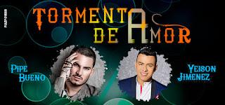 Concierto TORMENTA DE AMOR: Pipe Bueno y Yeison Jimenez